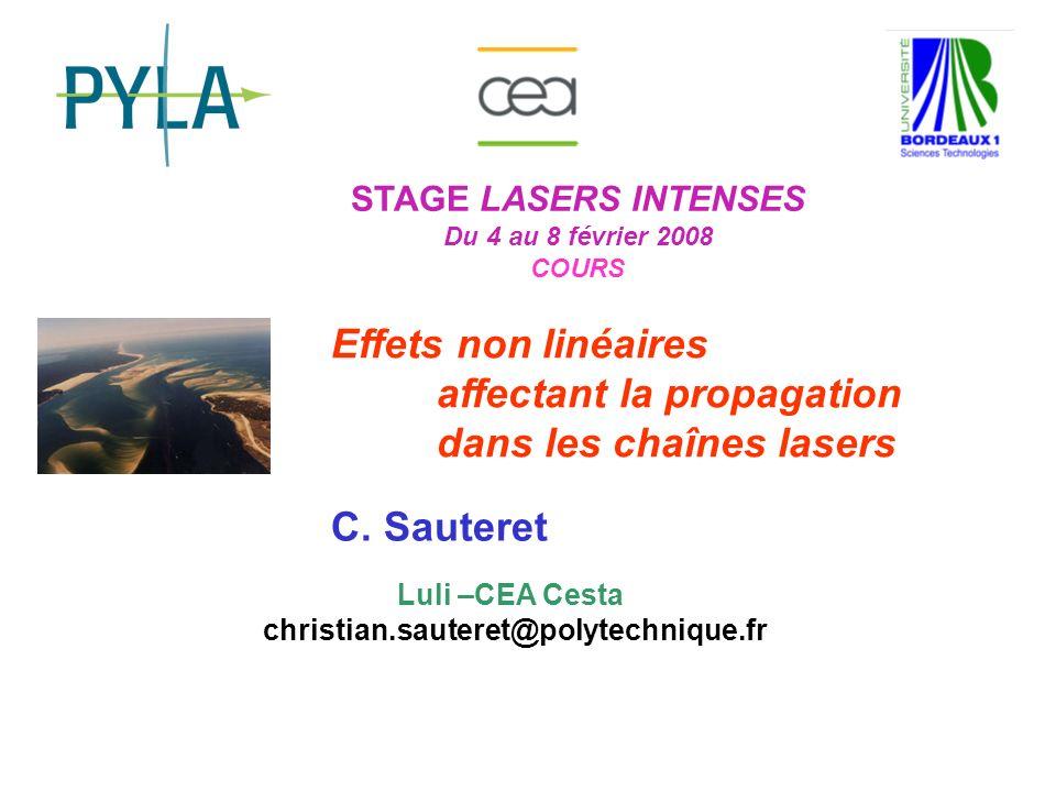 CS 12 Stage Lasers Intenses 2008 Diélectriques : résolution Polarisation du troisième ordre (2) Polarisation du troisième ordre Susceptibilité du troisième ordre Le premier terme est responsable de la génération dharmonique trois, le second de leffet Kerr optique qui voit une onde modifier sa propagation sous l influence de son intensité