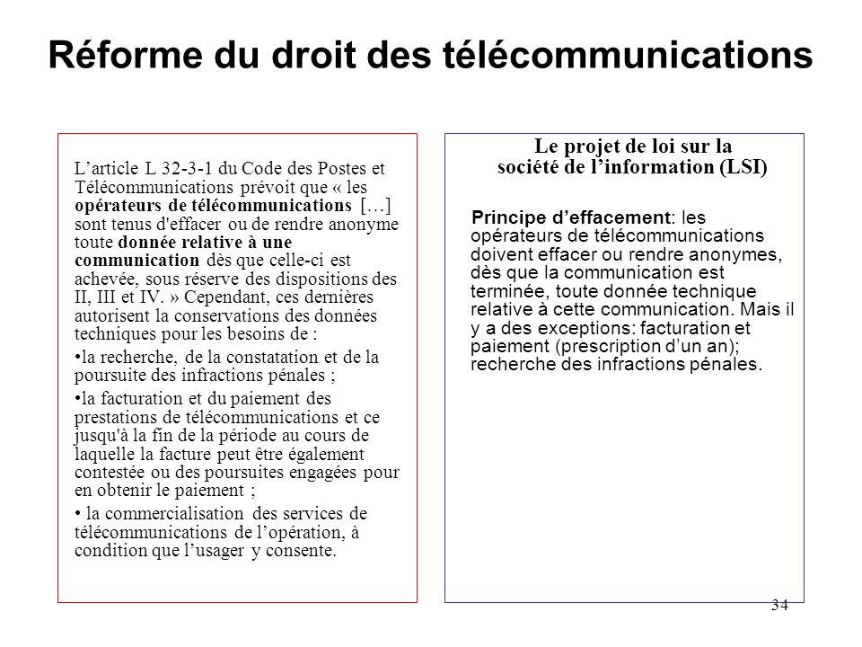 33 La réforme de la loi du 6/01/78 Inspiration: Rapport au Premier ministre établi par la commission Braibant (1998). Maintien de la loi du 6 janvier