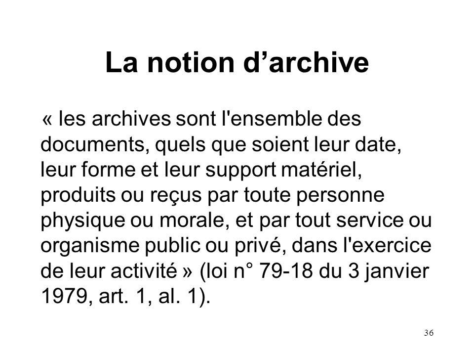 35 I.- Notions générales sur le système dinformation de lentreprise C) La conservation des informations traitées