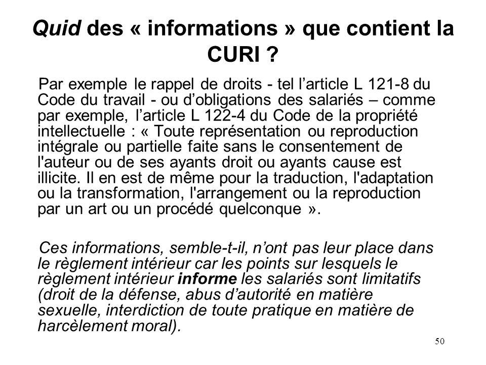 49 Quid des interdictions que contient la CURI ? Par exemple, linterdiction faite aux salariés de laisser leur mail professionnel dans des forums de d