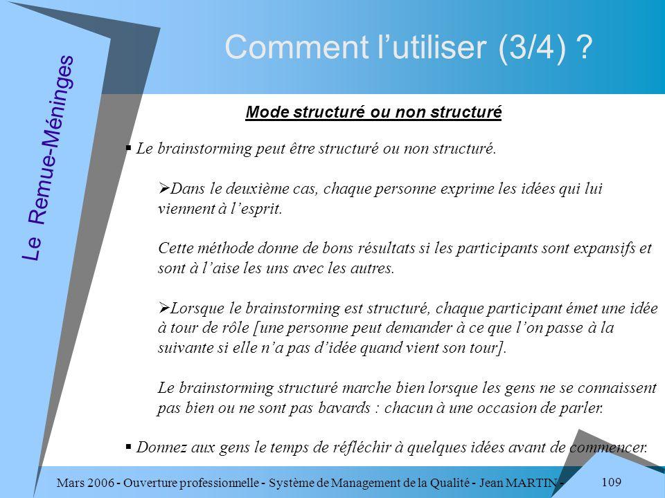Mars 2006 - Ouverture professionnelle - Système de Management de la Qualité - Jean MARTIN - QUALITE 109 Comment lutiliser (3/4) ? Le Remue-Méninges Mo