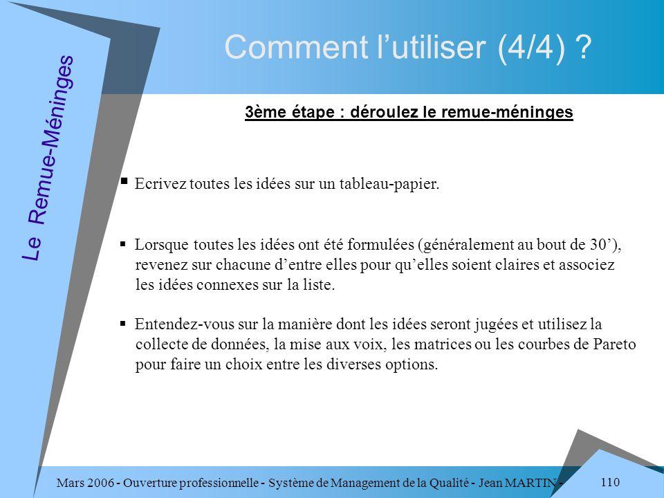 Mars 2006 - Ouverture professionnelle - Système de Management de la Qualité - Jean MARTIN - QUALITE 110 Comment lutiliser (4/4) ? Le Remue-Méninges 3è