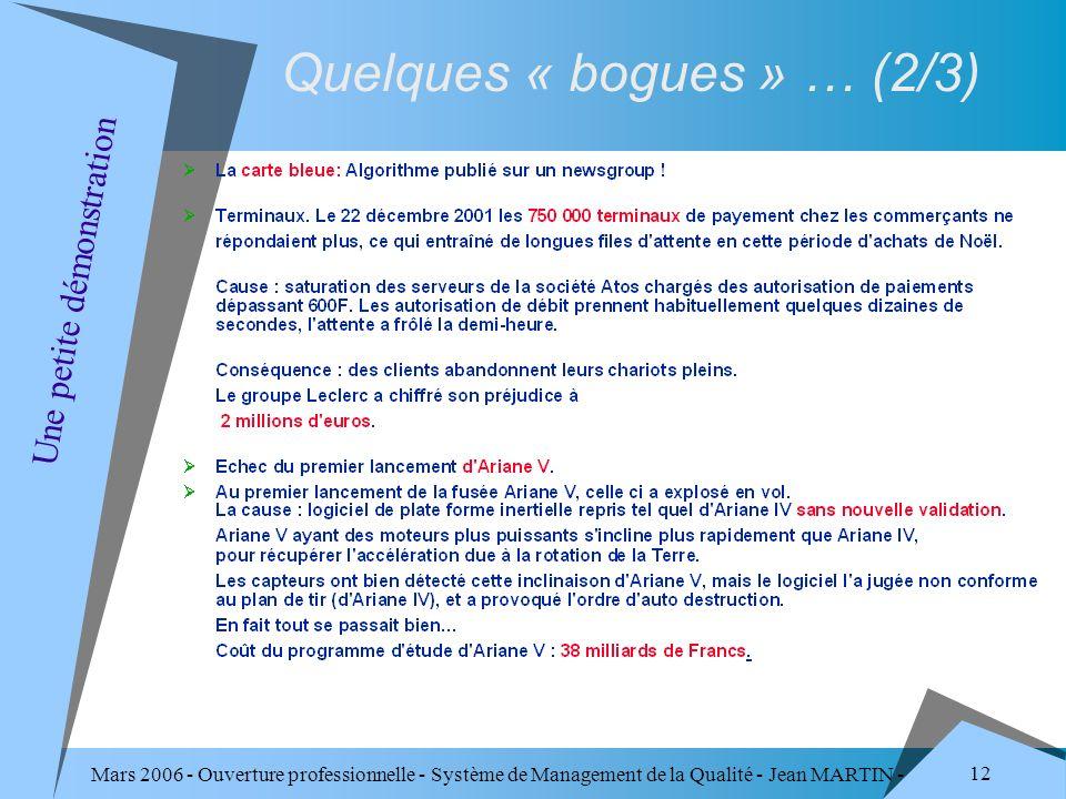 Mars 2006 - Ouverture professionnelle - Système de Management de la Qualité - Jean MARTIN - QUALITE 12 Quelques « bogues » … (2/3) Une petite démonstr