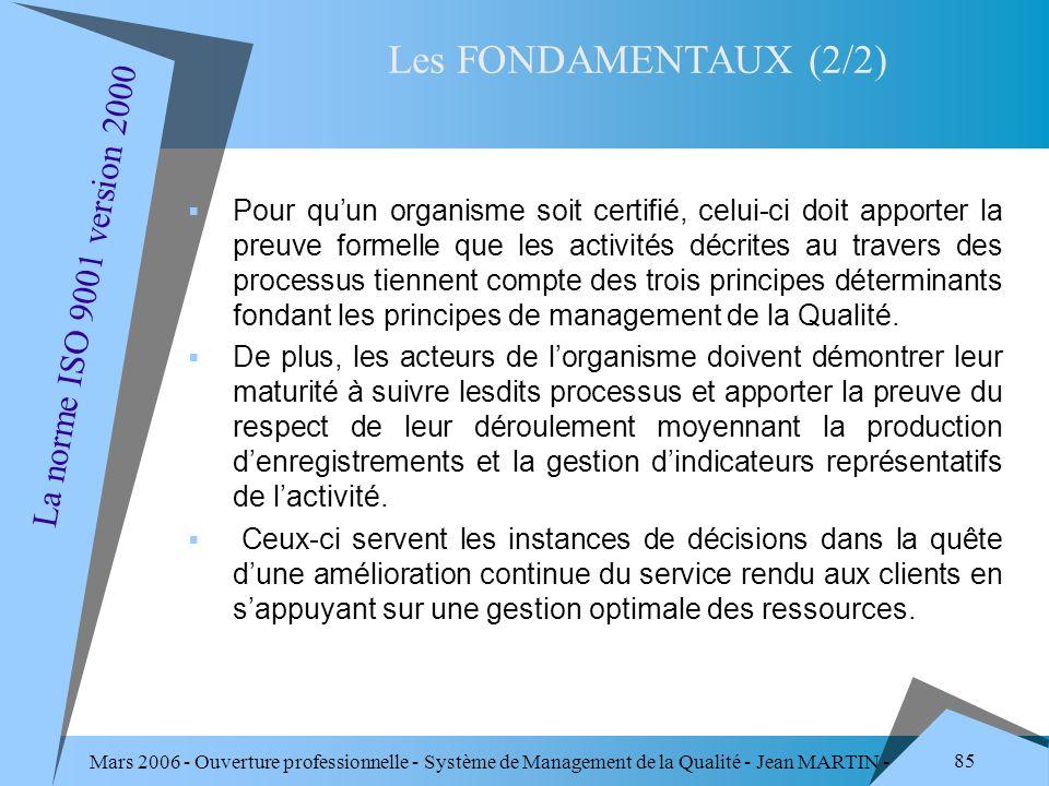 Mars 2006 - Ouverture professionnelle - Système de Management de la Qualité - Jean MARTIN - QUALITE 85 Pour quun organisme soit certifié, celui-ci doi