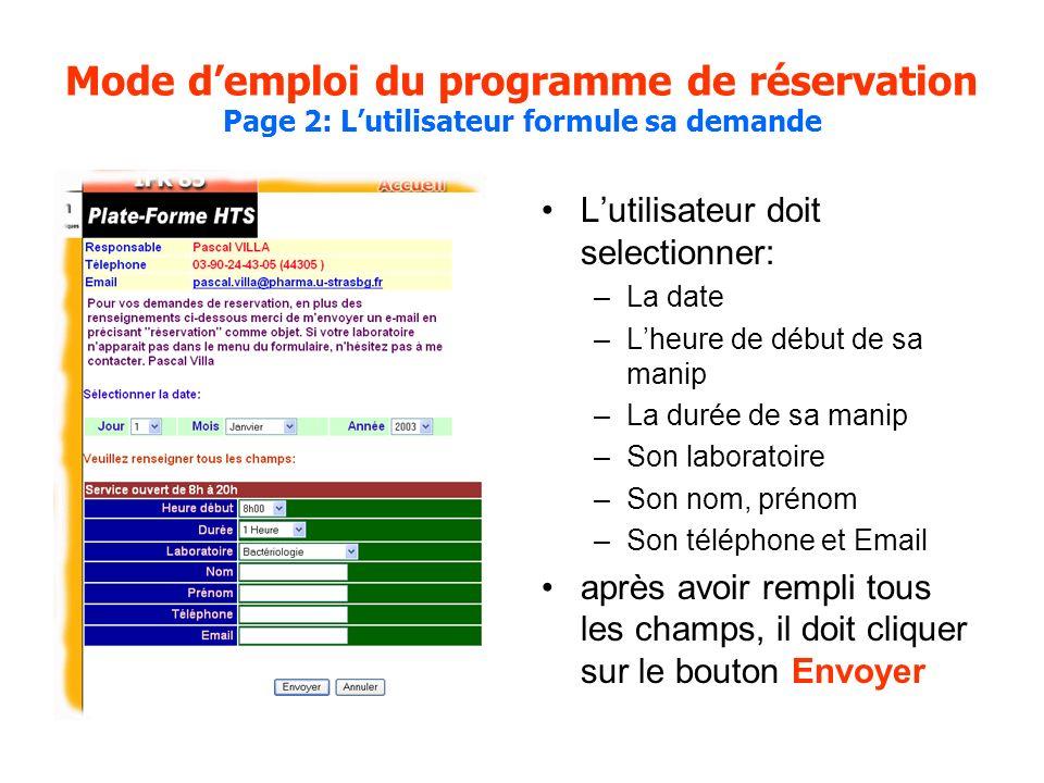 Mode demploi du programme de réservation Page 2: Lutilisateur formule sa demande Lutilisateur doit selectionner: –La date –Lheure de début de sa manip
