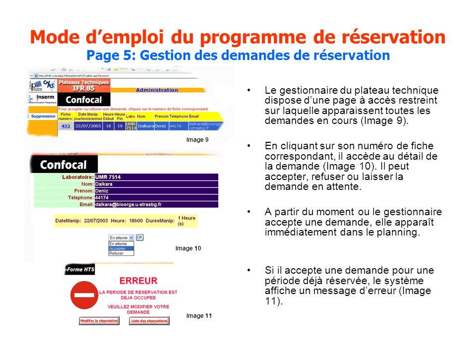 Mode demploi du programme de réservation Page 5: Gestion des demandes de réservation Le gestionnaire du plateau technique dispose dune page à accès restreint sur laquelle apparaissent toutes les demandes en cours (Image 9).