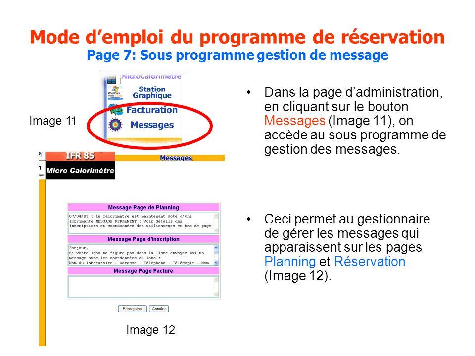 Mode demploi du programme de réservation Page 7: Sous programme gestion de message Dans la page dadministration, en cliquant sur le bouton Messages (Image 11), on accède au sous programme de gestion des messages.