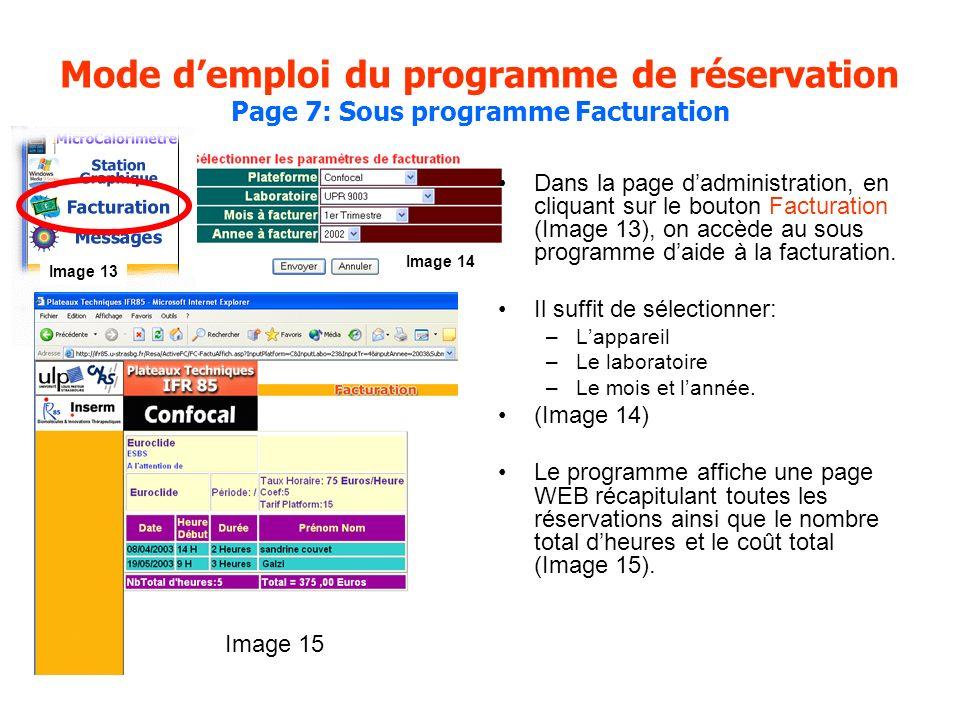 Mode demploi du programme de réservation Page 7: Sous programme Facturation Dans la page dadministration, en cliquant sur le bouton Facturation (Image 13), on accède au sous programme daide à la facturation.
