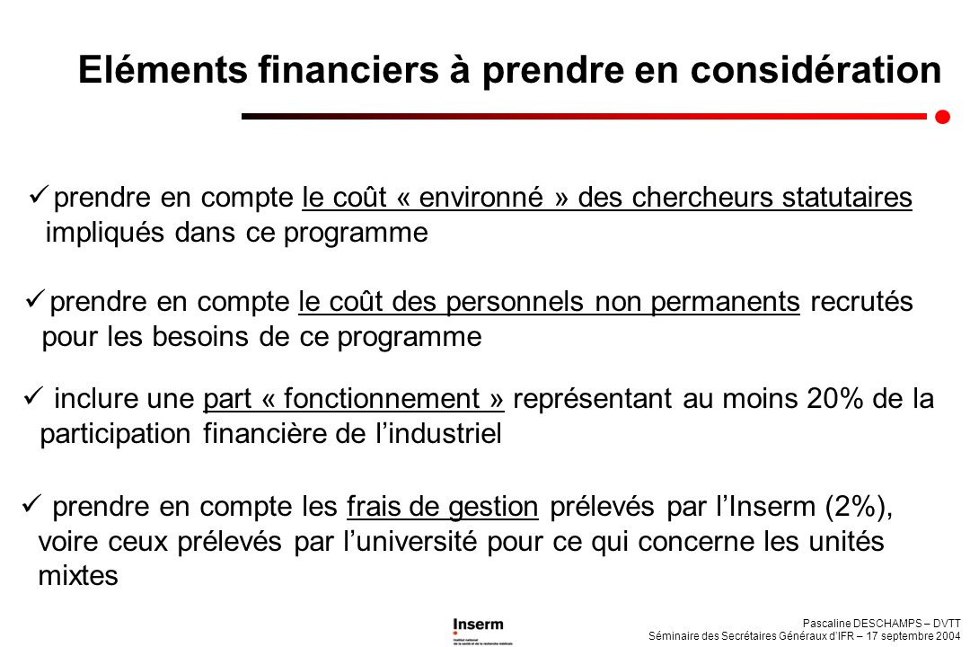 Pascaline DESCHAMPS – DVTT Séminaire des Secrétaires Généraux dIFR – 17 septembre 2004 prendre en compte le coût « environné » des chercheurs statutai