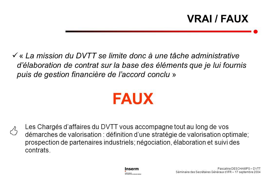 Pascaline DESCHAMPS – DVTT Séminaire des Secrétaires Généraux dIFR – 17 septembre 2004 « La mission du DVTT se limite donc à une tâche administrative