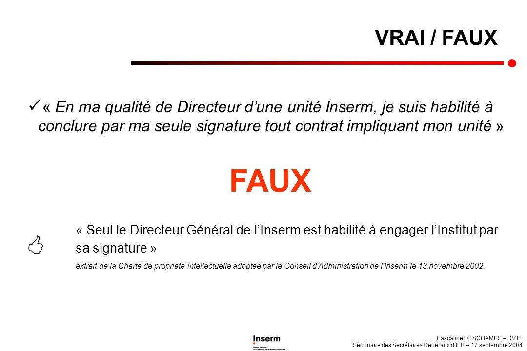 Pascaline DESCHAMPS – DVTT Séminaire des Secrétaires Généraux dIFR – 17 septembre 2004 « En ma qualité de Directeur dune unité Inserm, je suis habilit