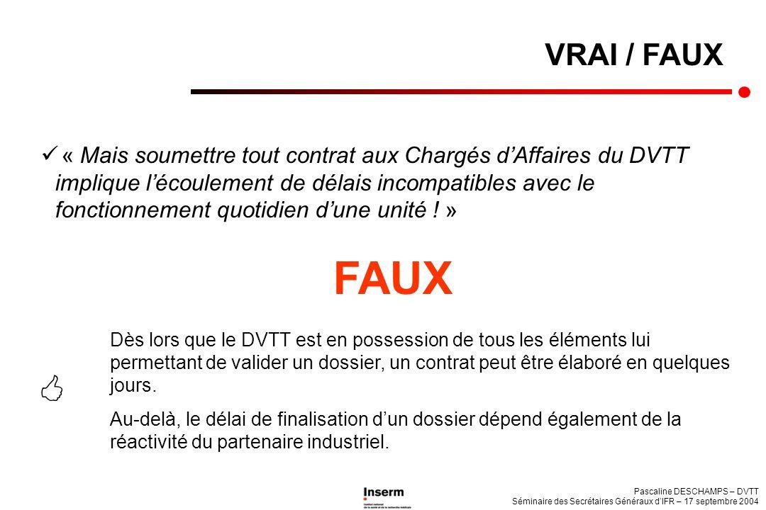 Pascaline DESCHAMPS – DVTT Séminaire des Secrétaires Généraux dIFR – 17 septembre 2004 « Mais soumettre tout contrat aux Chargés dAffaires du DVTT imp
