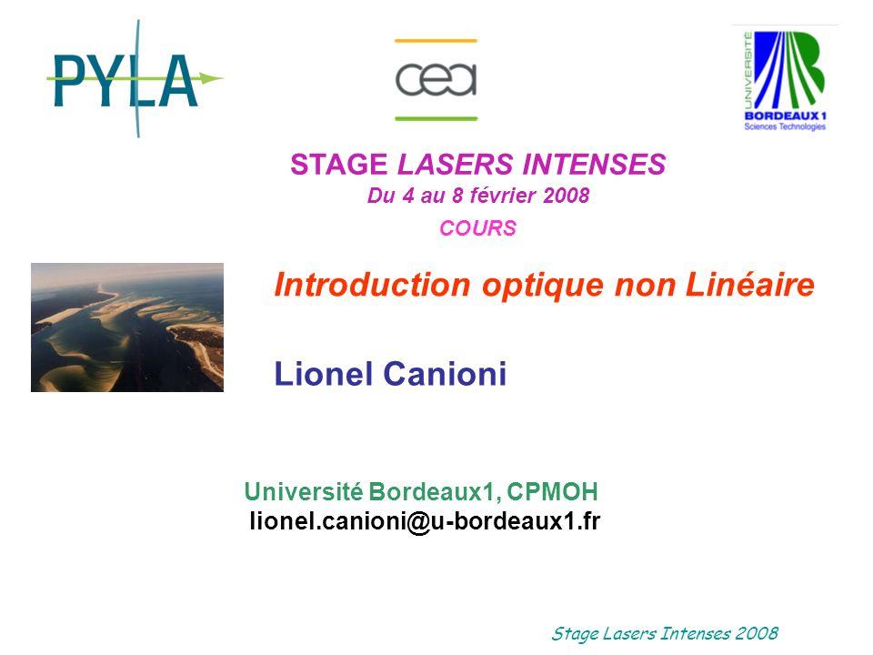 Stage Lasers Intenses 2008 Optique Non linéaire .