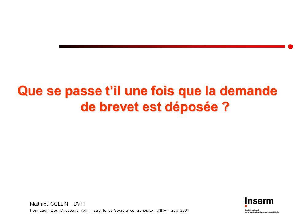 Matthieu COLLIN – DVTT Formation Des Directeurs Administratifs et Secrétaires Généraux dIFR – Sept 2004 Que se passe til une fois que la demande de br