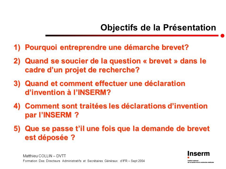Matthieu COLLIN – DVTT Formation Des Directeurs Administratifs et Secrétaires Généraux dIFR – Sept 2004 Objectifs de la Présentation 1)Pourquoi entrep