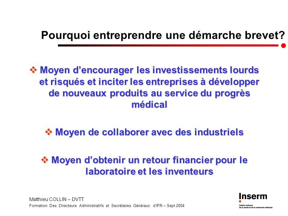 Matthieu COLLIN – DVTT Formation Des Directeurs Administratifs et Secrétaires Généraux dIFR – Sept 2004 Pourquoi entreprendre une démarche brevet? Moy