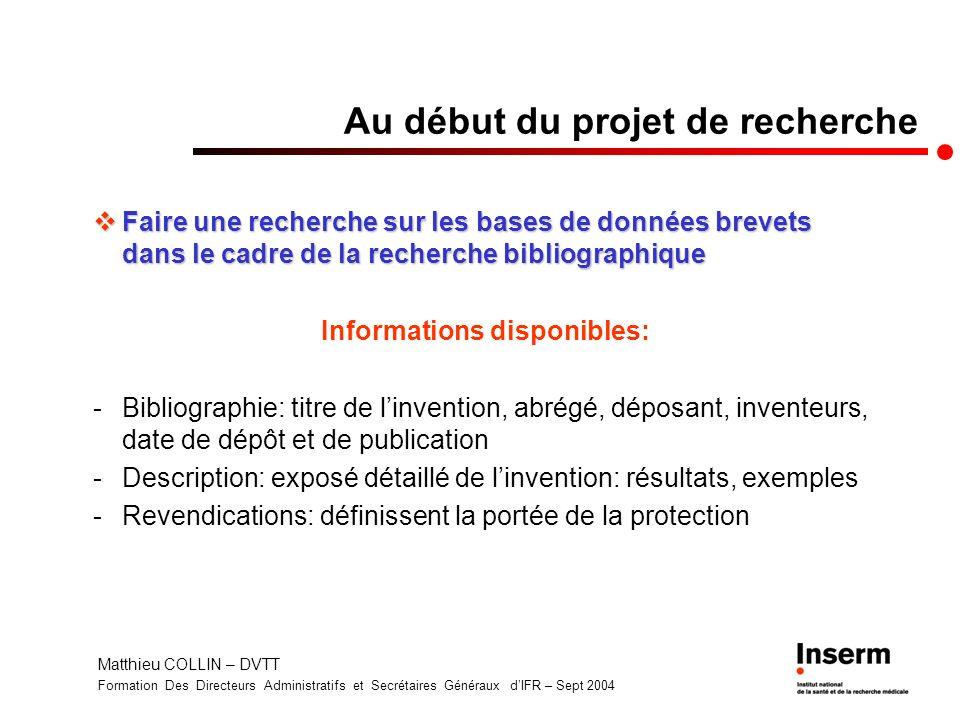 Matthieu COLLIN – DVTT Formation Des Directeurs Administratifs et Secrétaires Généraux dIFR – Sept 2004 Au début du projet de recherche Faire une rech