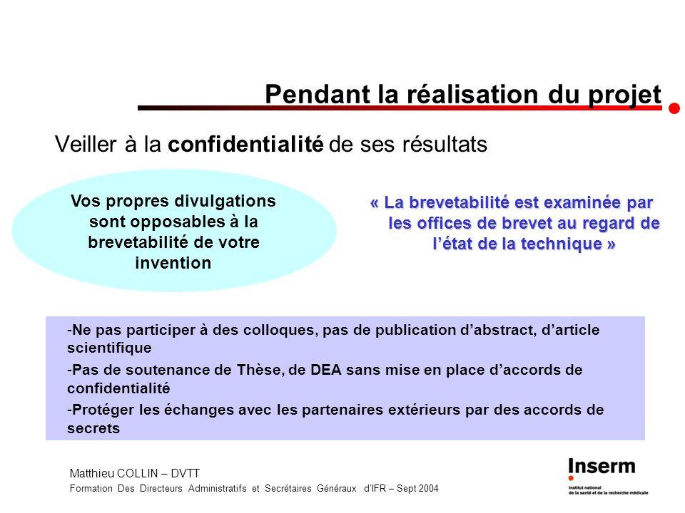 Matthieu COLLIN – DVTT Formation Des Directeurs Administratifs et Secrétaires Généraux dIFR – Sept 2004 Pendant la réalisation du projet Veiller à la