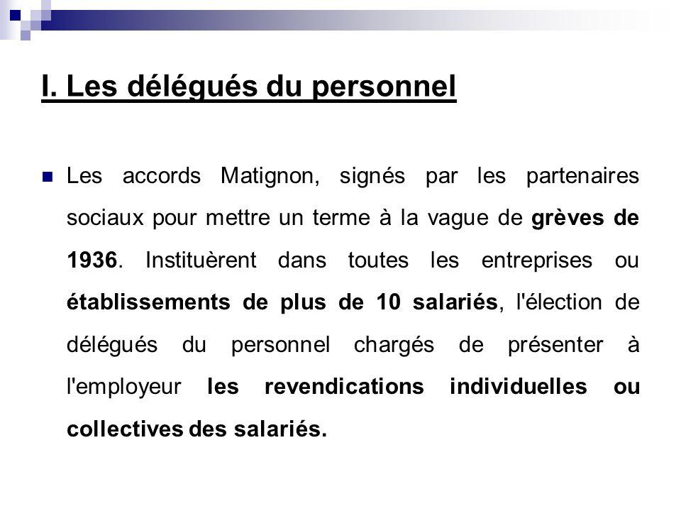 Les accords Matignon, signés par les partenaires sociaux pour mettre un terme à la vague de grèves de 1936. Instituèrent dans toutes les entreprises o
