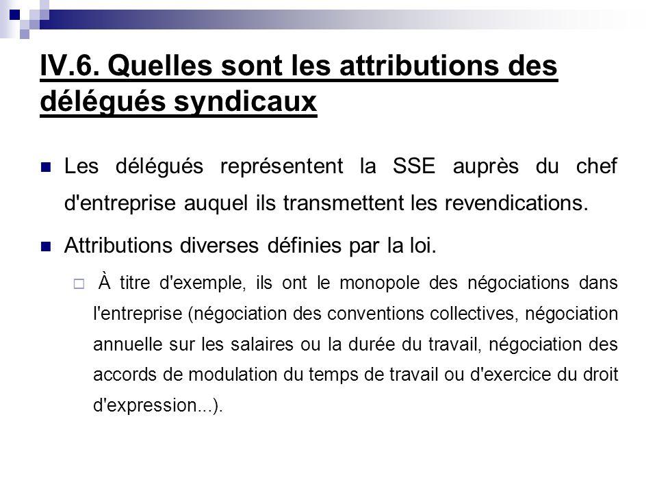 IV.6. Quelles sont les attributions des délégués syndicaux Les délégués représentent la SSE auprès du chef d'entreprise auquel ils transmettent les re