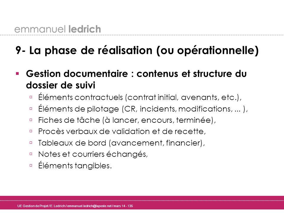 UE Gestion de Projet / E. Ledrich / emmanuel.ledrich@laposte.net / mars 14 - 135 9- La phase de réalisation (ou opérationnelle) Gestion documentaire :