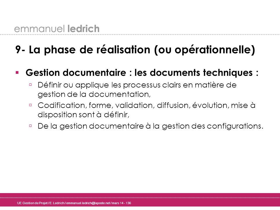 UE Gestion de Projet / E. Ledrich / emmanuel.ledrich@laposte.net / mars 14 - 136 9- La phase de réalisation (ou opérationnelle) Gestion documentaire :