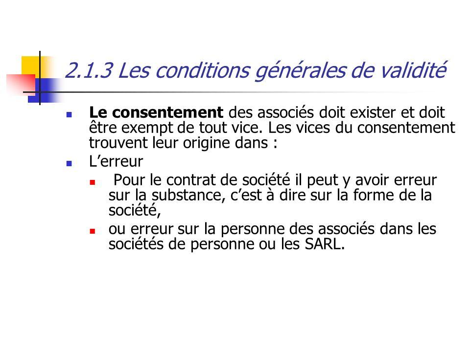 2.1.3 Les conditions générales de validité Le consentement des associés doit exister et doit être exempt de tout vice. Les vices du consentement trouv
