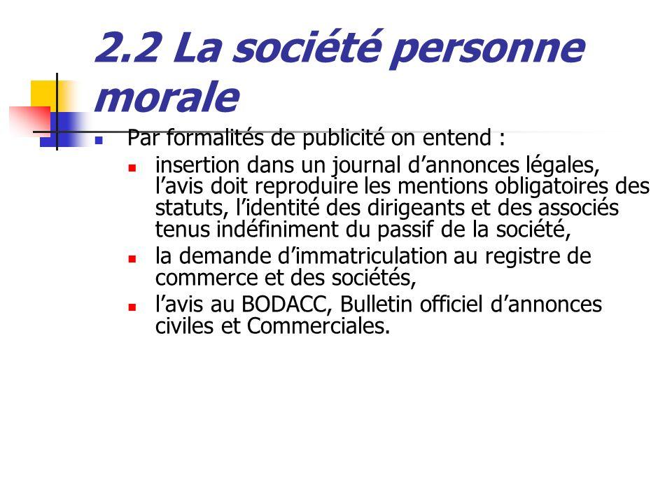 2.2 La société personne morale Par formalités de publicité on entend : insertion dans un journal dannonces légales, lavis doit reproduire les mentions