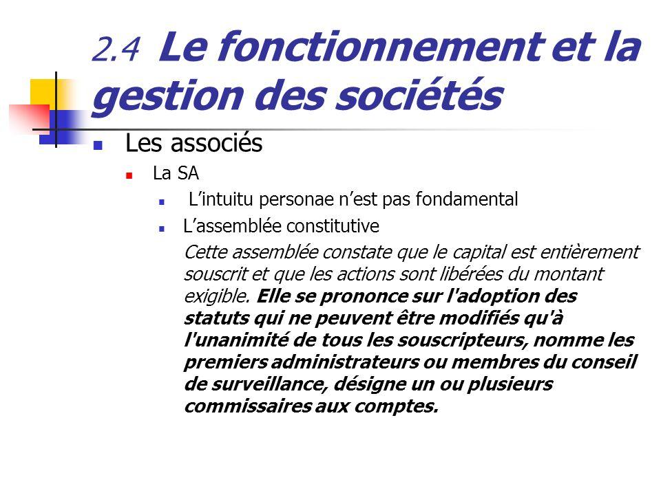 2.4 Le fonctionnement et la gestion des sociétés Les associés La SA Lintuitu personae nest pas fondamental Lassemblée constitutive Cette assemblée con