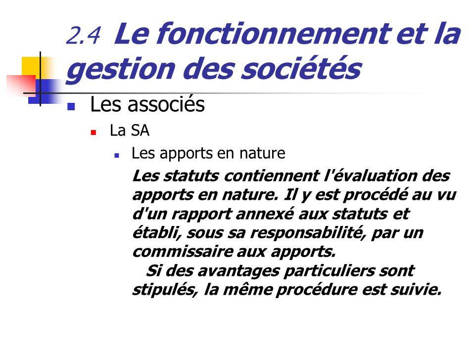 2.4 Le fonctionnement et la gestion des sociétés Les associés La SA Les apports en nature Les statuts contiennent l'évaluation des apports en nature.