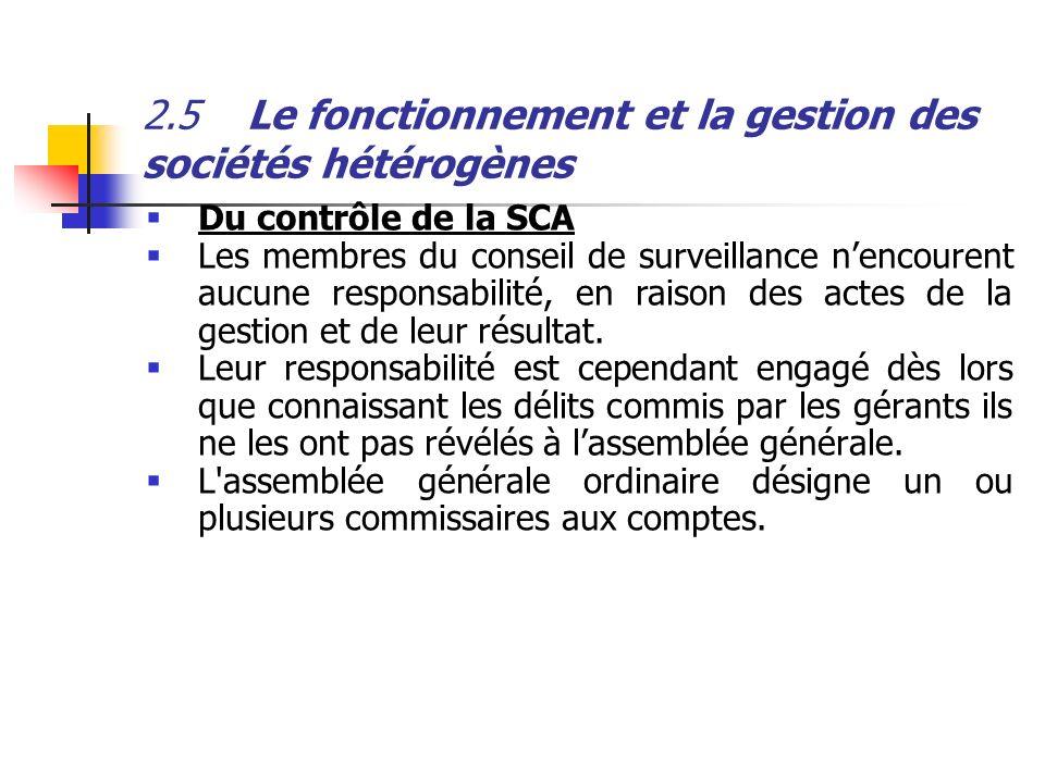 2.5Le fonctionnement et la gestion des sociétés hétérogènes Du contrôle de la SCA Les membres du conseil de surveillance nencourent aucune responsabil