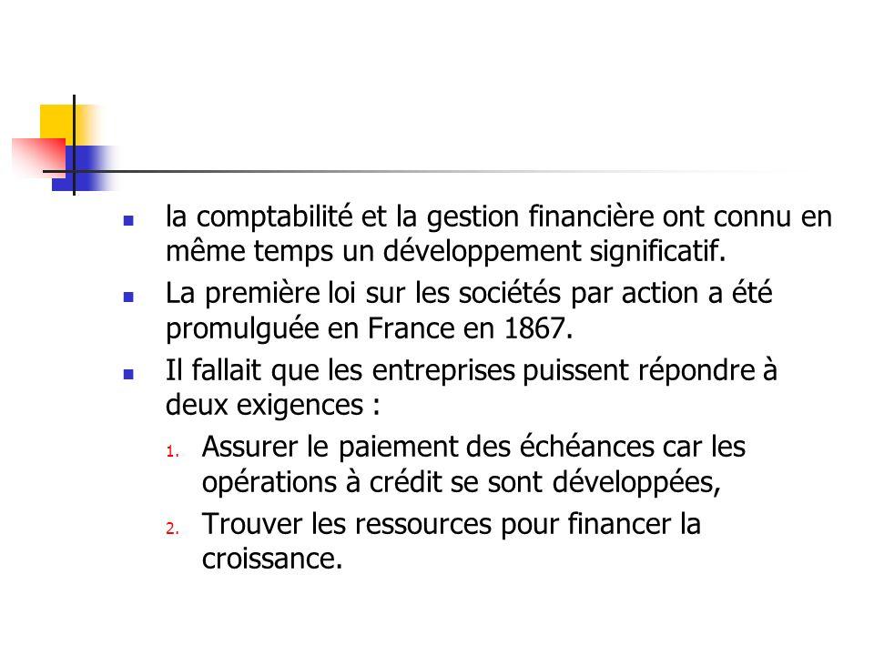 la comptabilité et la gestion financière ont connu en même temps un développement significatif. La première loi sur les sociétés par action a été prom