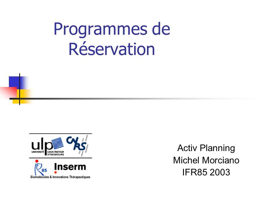 ActivPlanning Michel Morciano 20032 Types de programmes utilisés a la Faculté de Pharmacie de Strasbourg -Planning par ½ heure.