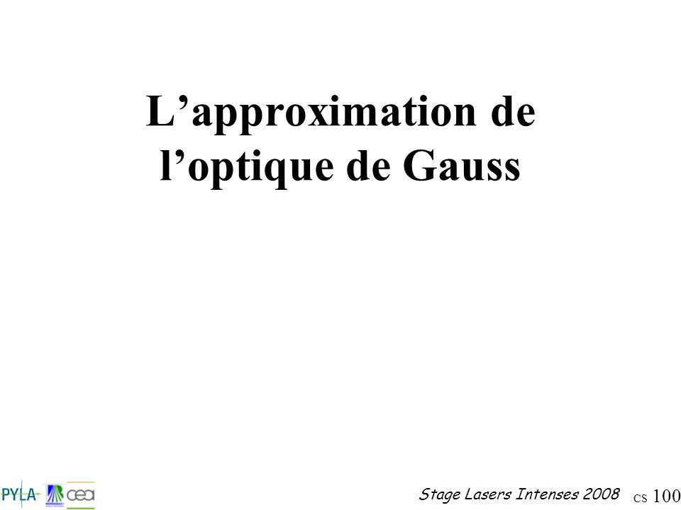 CS 100 Stage Lasers Intenses 2008 Lapproximation de loptique de Gauss