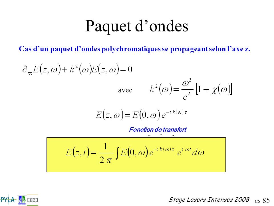 CS 85 Stage Lasers Intenses 2008 Paquet dondes Cas dun paquet dondes polychromatiques se propageant selon laxe z. avec Fonction de transfert