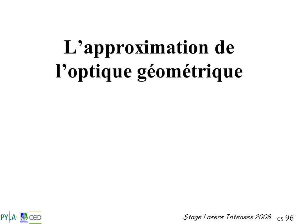 CS 96 Stage Lasers Intenses 2008 Lapproximation de loptique géométrique