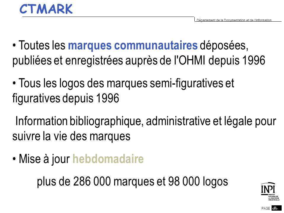 15 PAGE 15 Département de la Documentation et de l'Information Toutes les marques communautaires déposées, publiées et enregistrées auprès de l'OHMI d