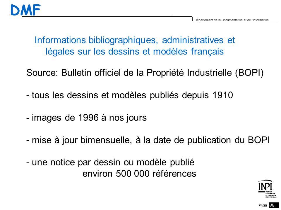 18 PAGE 18 Département de la Documentation et de l'Information DMF Informations bibliographiques, administratives et légales sur les dessins et modèle