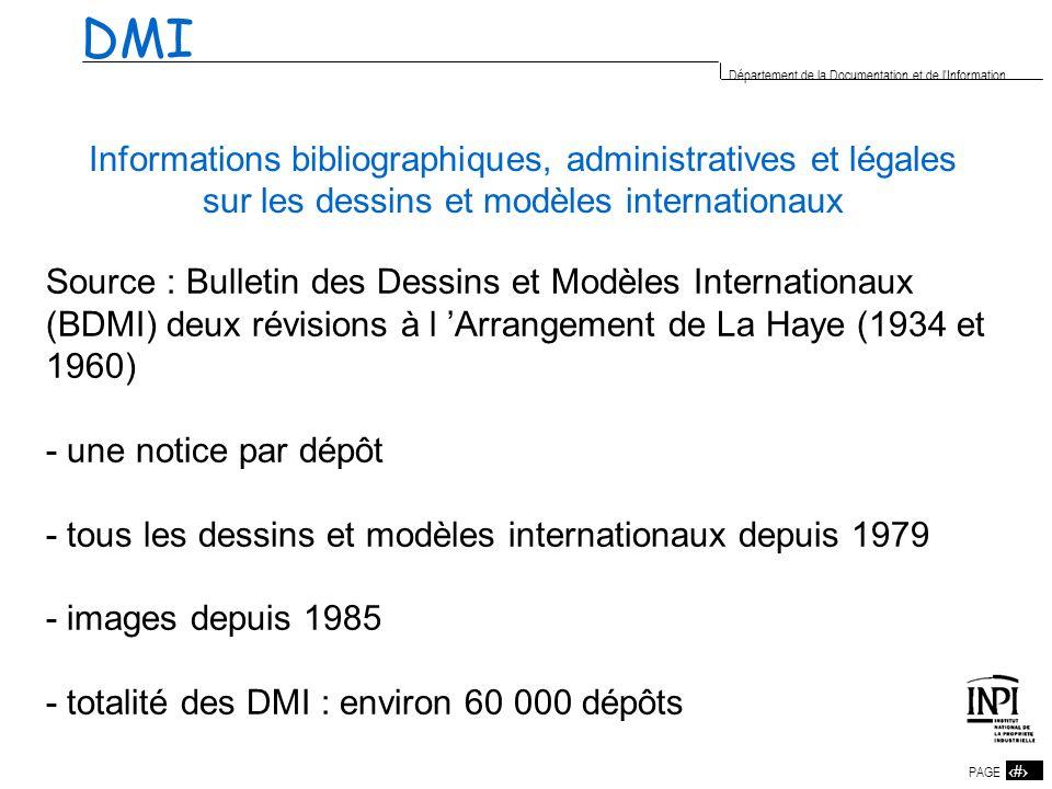 19 PAGE 19 Département de la Documentation et de l'Information DMI Informations bibliographiques, administratives et légales sur les dessins et modèle
