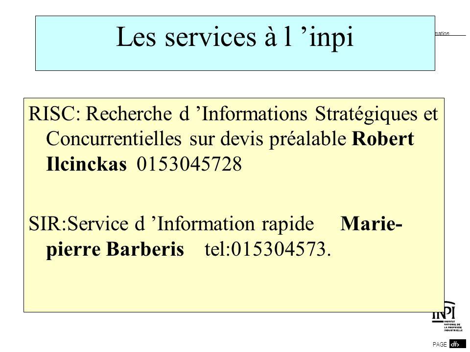 25 PAGE 25 Département de la Documentation et de l'Information Les services à l inpi RISC: Recherche d Informations Stratégiques et Concurrentielles s