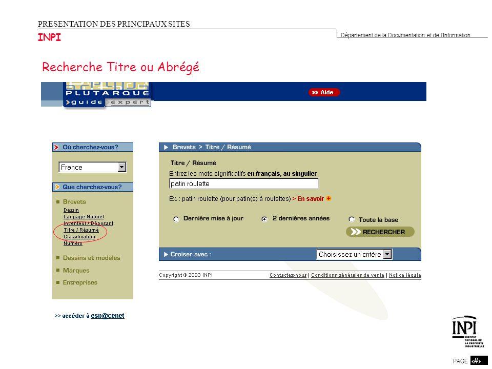 4 PAGE 4 Département de la Documentation et de l'Information PRESENTATION DES PRINCIPAUX SITES INPI Recherche Titre ou Abrégé