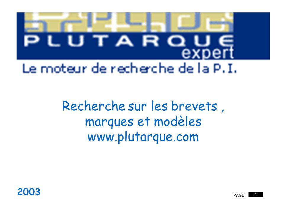 PAGE 9 LINPI ET LES BREVETS Département de la Documentation et de lInformation 2003 Recherche sur les brevets, marques et modèles www.plutarque.com