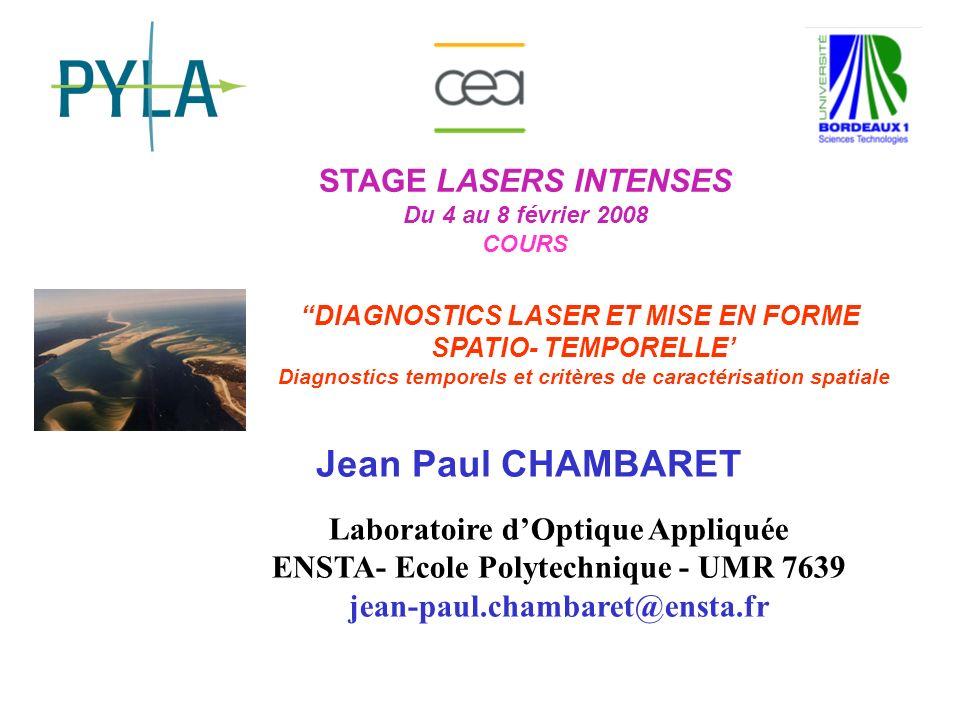 Principe de l autocorrélation intensimétrique Stage Lasers Intenses 2008