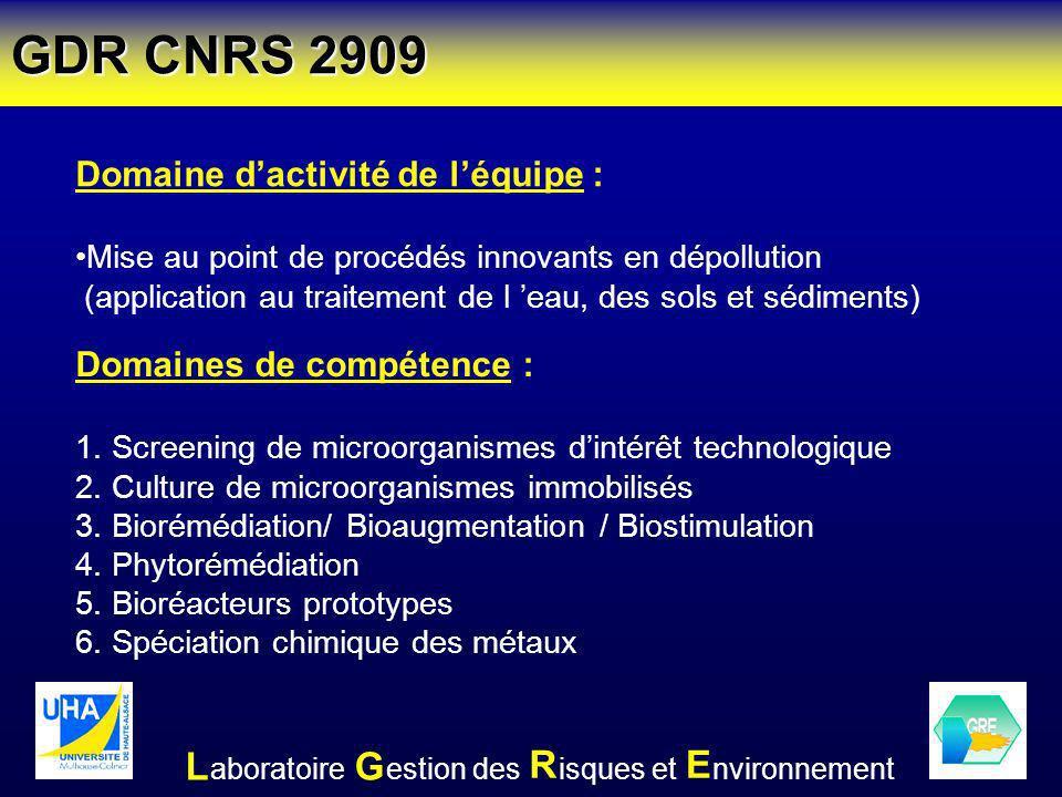 GDR CNRS 2909 Domaines de compétence : 1. Screening de microorganismes dintérêt technologique 2. Culture de microorganismes immobilisés 3. Biorémédiat