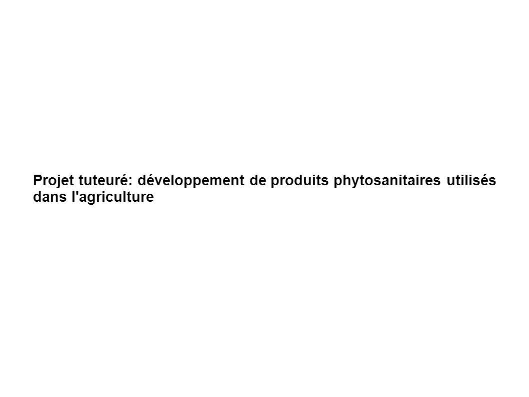 Projet tuteuré: développement de produits phytosanitaires utilisés dans l'agriculture