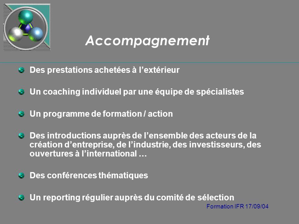 Formation IFR 17/09/04 Accompagnement Des prestations achetées à lextérieur Un coaching individuel par une équipe de spécialistes Un programme de form