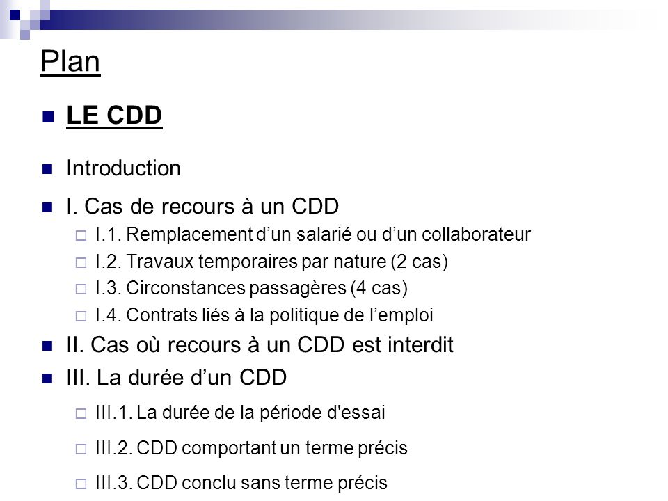 Plan LE CDD Introduction I.Cas de recours à un CDD I.1.