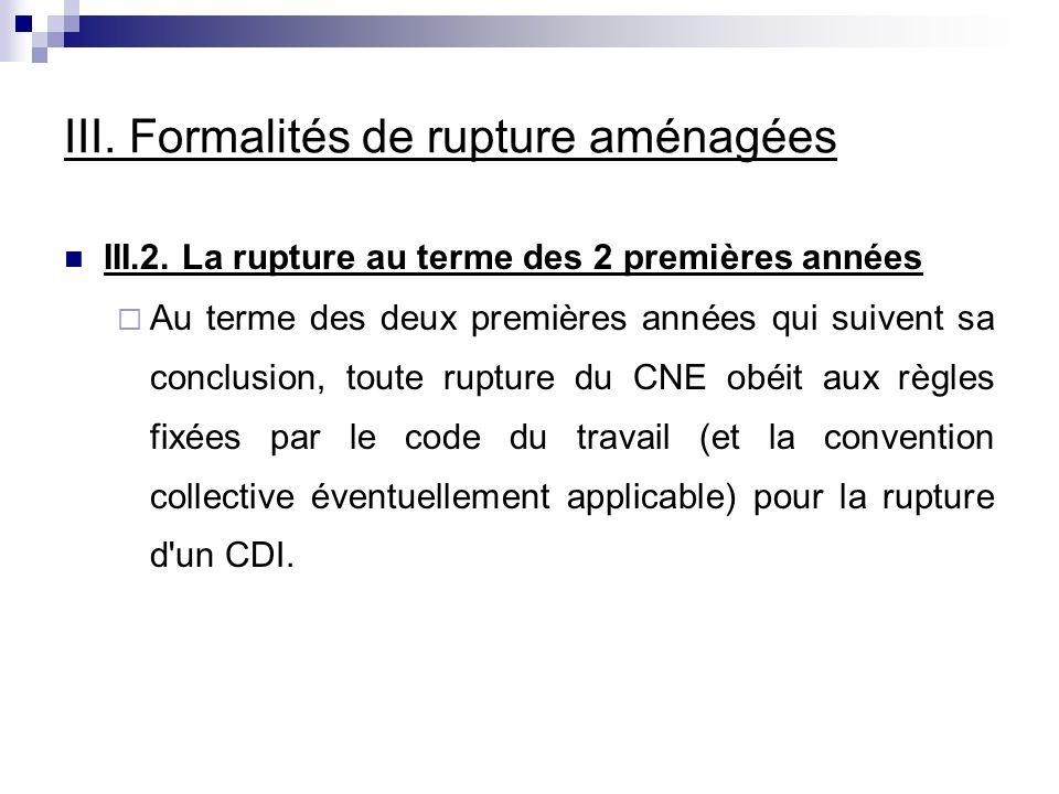 III.Formalités de rupture aménagées III.2.