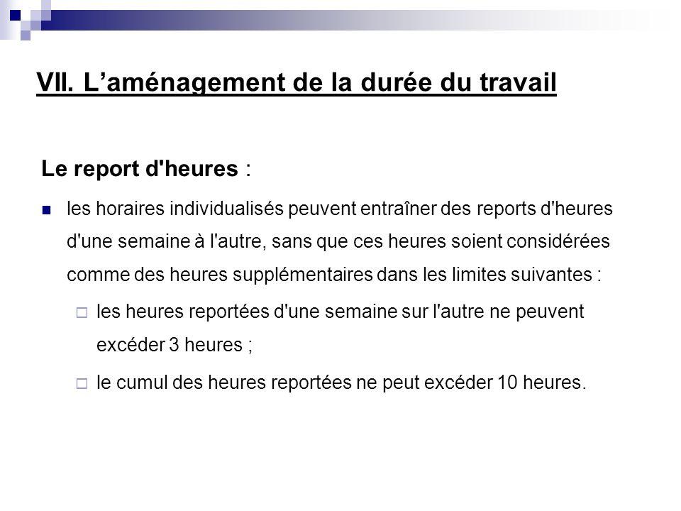 Le report d'heures : les horaires individualisés peuvent entraîner des reports d'heures d'une semaine à l'autre, sans que ces heures soient considérée