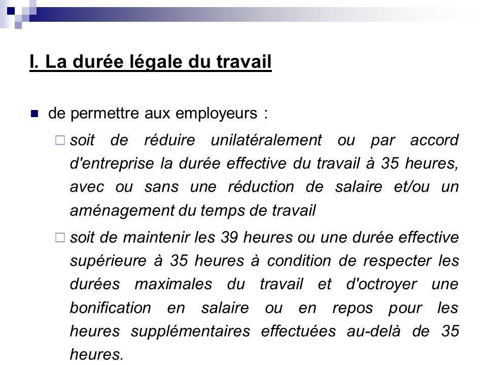 Exemples : Un accord fixe à 40 heures la durée maximale de travail par semaine et le plafond annuel à 1590 heures.